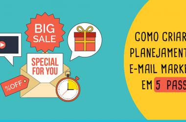 Como Criar um Planejamento de E-mail Marketing em 5  Passos
